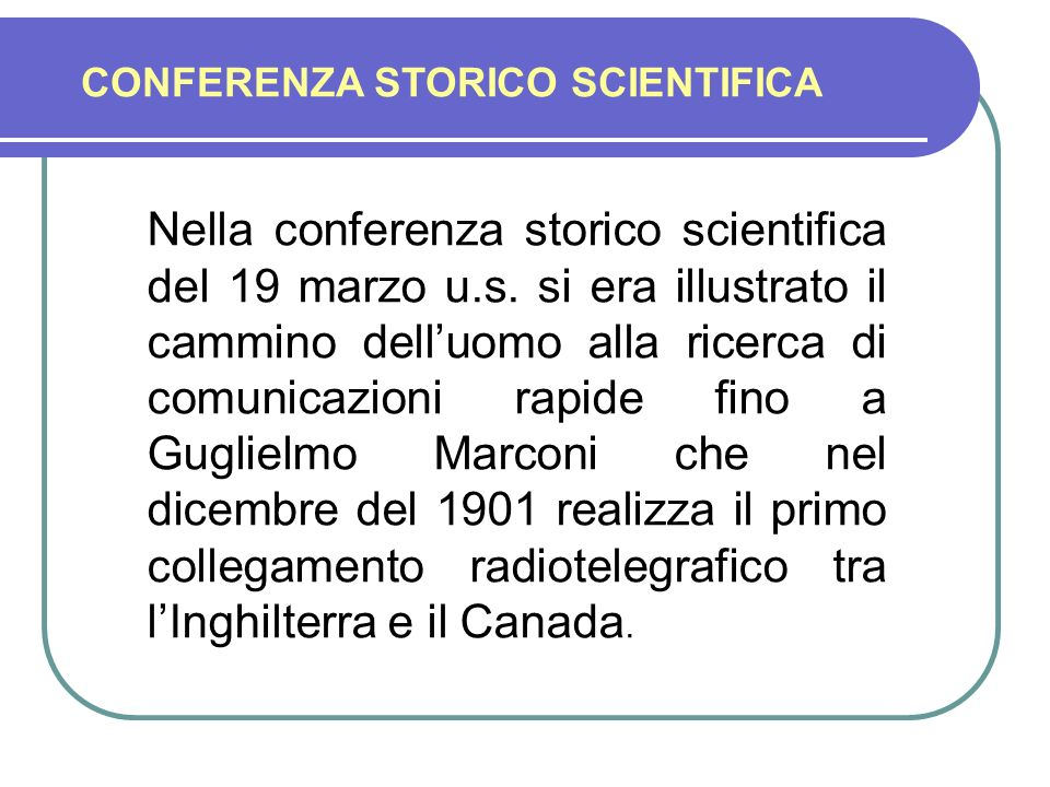 CONFERENZA STORICO SCIENTIFICA