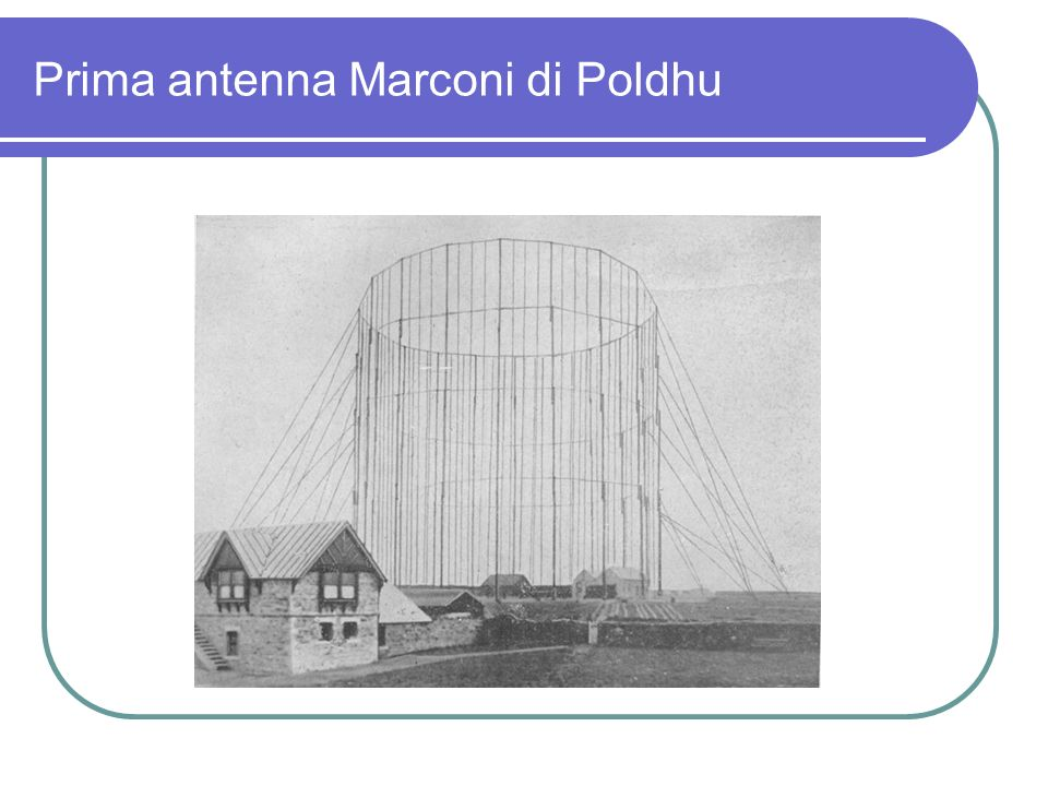 Prima antenna Marconi di Poldhu