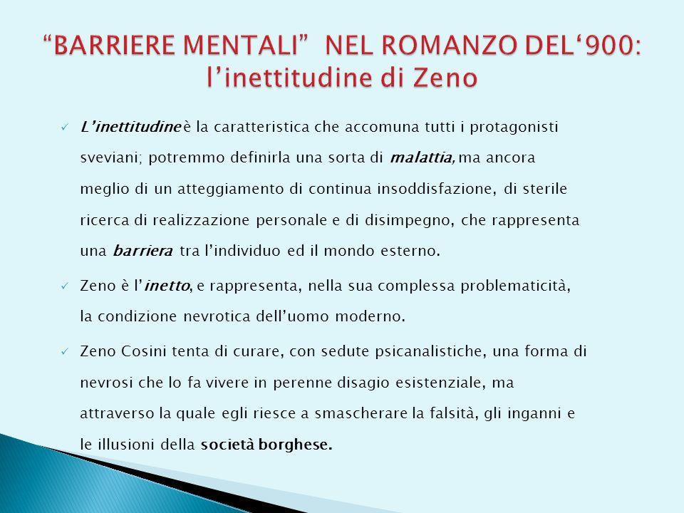BARRIERE MENTALI NEL ROMANZO DEL'900: l'inettitudine di Zeno