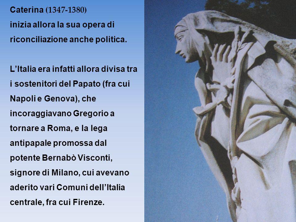 Caterina (1347-1380) inizia allora la sua opera di riconciliazione anche politica.