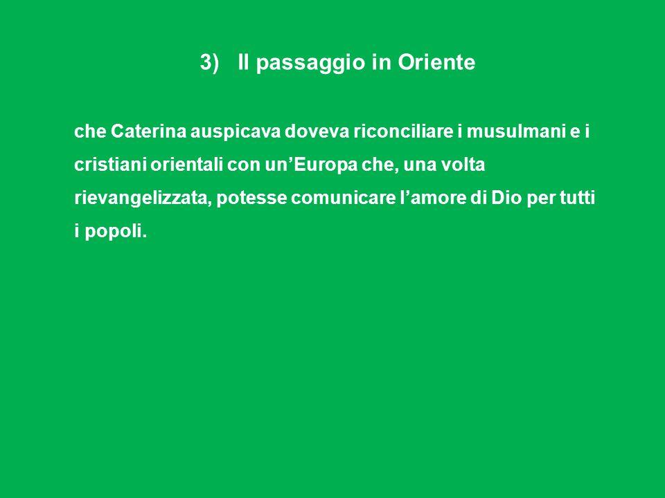 3) Il passaggio in Oriente