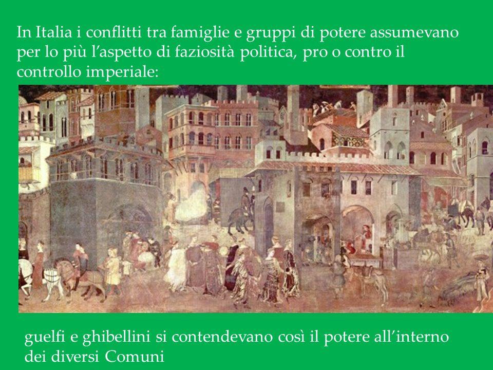 In Italia i conflitti tra famiglie e gruppi di potere assumevano per lo più l'aspetto di faziosità politica, pro o contro il controllo imperiale: