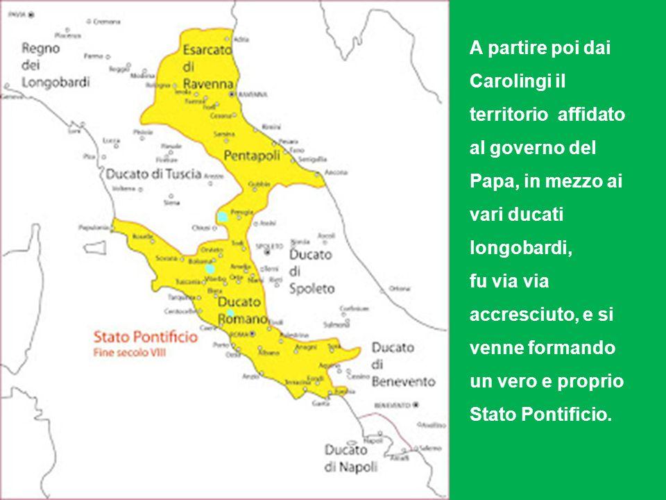 A partire poi dai Carolingi il territorio affidato al governo del Papa, in mezzo ai vari ducati longobardi,