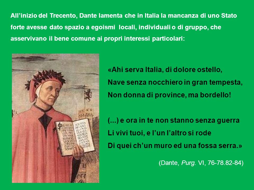 «Ahi serva Italia, di dolore ostello,