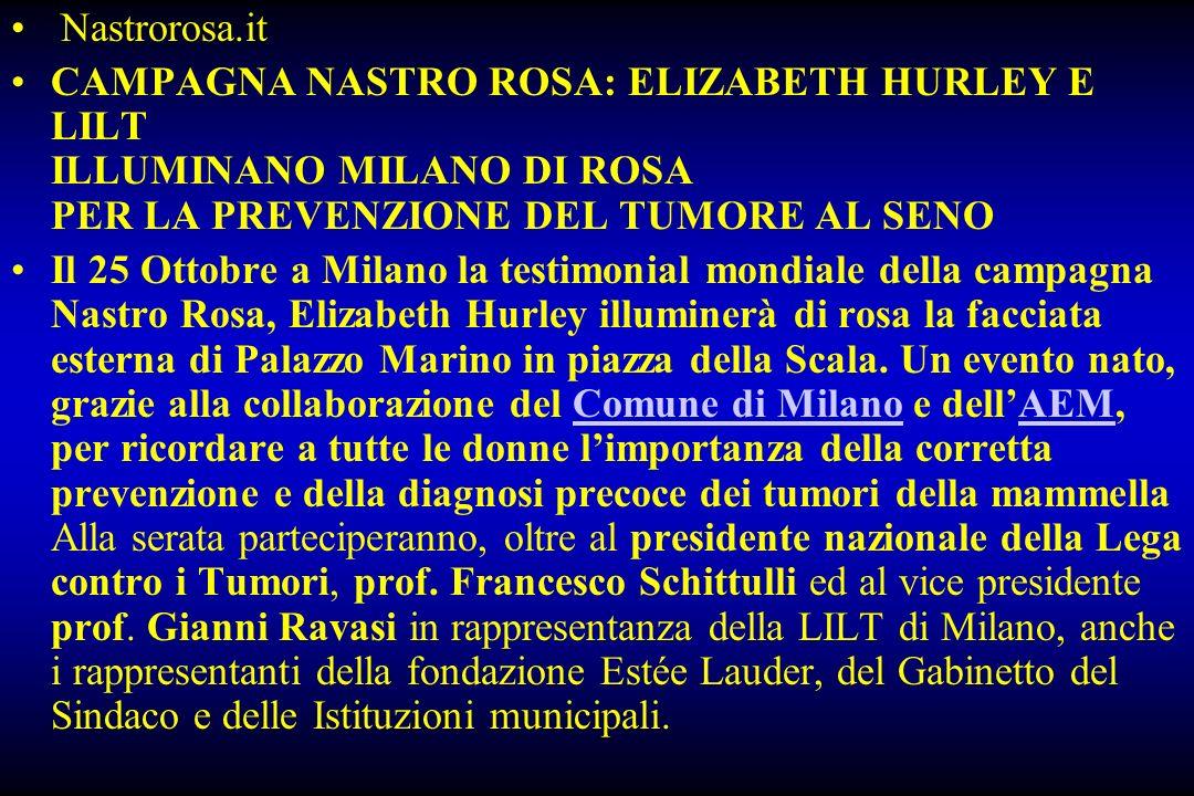 Nastrorosa.it CAMPAGNA NASTRO ROSA: ELIZABETH HURLEY E LILT ILLUMINANO MILANO DI ROSA PER LA PREVENZIONE DEL TUMORE AL SENO.