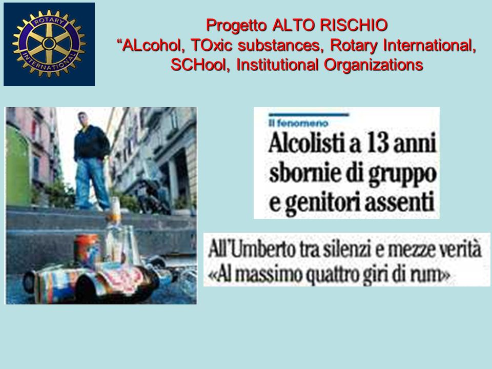 Progetto ALTO RISCHIO ALcohol, TOxic substances, Rotary International, SCHool, Institutional Organizations