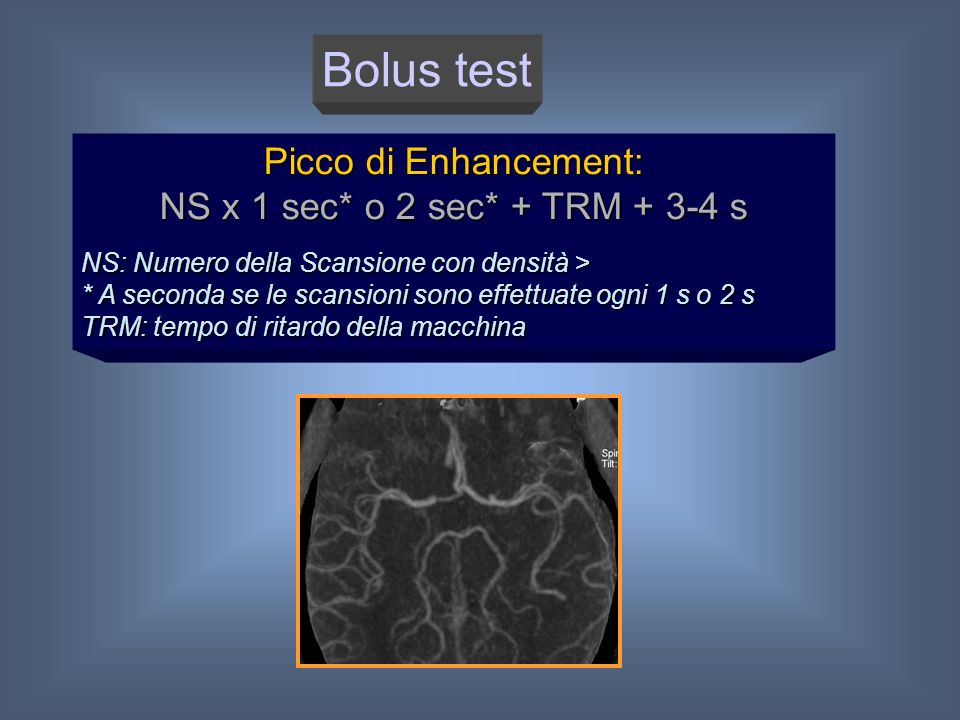 Bolus test Picco di Enhancement: NS x 1 sec* o 2 sec* + TRM + 3-4 s