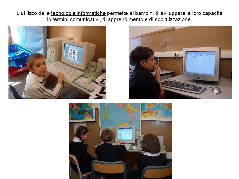L'utilizzo delle tecnologie informatiche permette ai bambini di sviluppare le loro capacità in termini comunicativi, di apprendimento e di socializzazione.