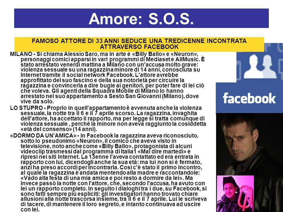 Amore: S.O.S. FAMOSO ATTORE DI 33 ANNI SEDUCE UNA TREDICENNE INCONTRATA ATTRAVERSO FACEBOOK.