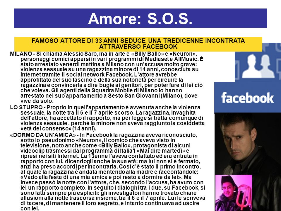 Amore: S.O.S.FAMOSO ATTORE DI 33 ANNI SEDUCE UNA TREDICENNE INCONTRATA ATTRAVERSO FACEBOOK.