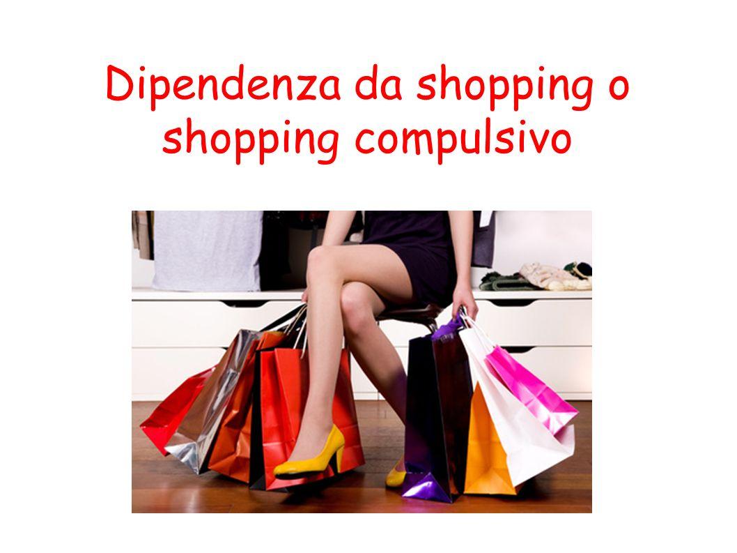 Dipendenza da shopping o shopping compulsivo
