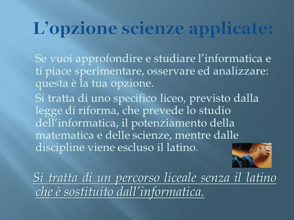 L'opzione scienze applicate: