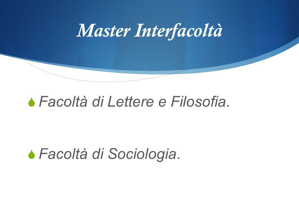 Master Interfacoltà Facoltà di Lettere e Filosofia.