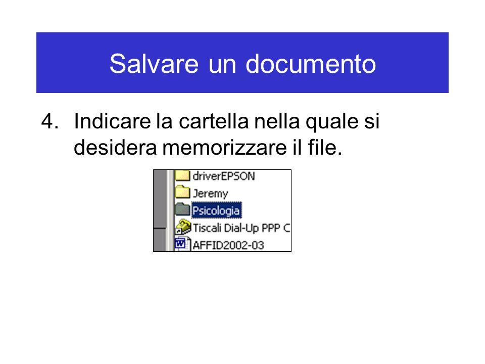 Salvare un documento Indicare la cartella nella quale si desidera memorizzare il file.