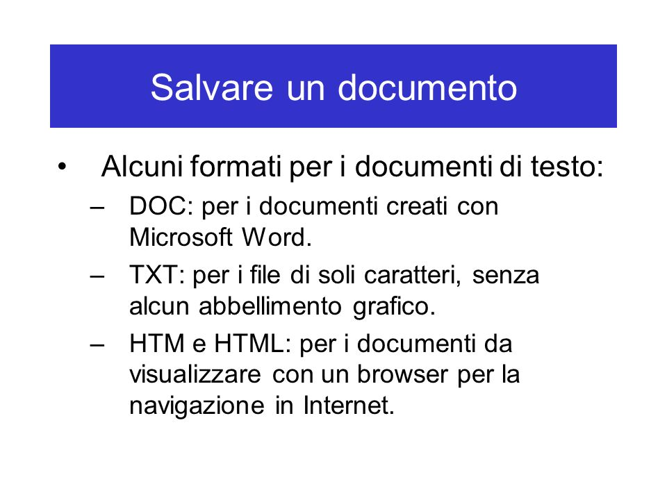 Salvare un documento Alcuni formati per i documenti di testo: