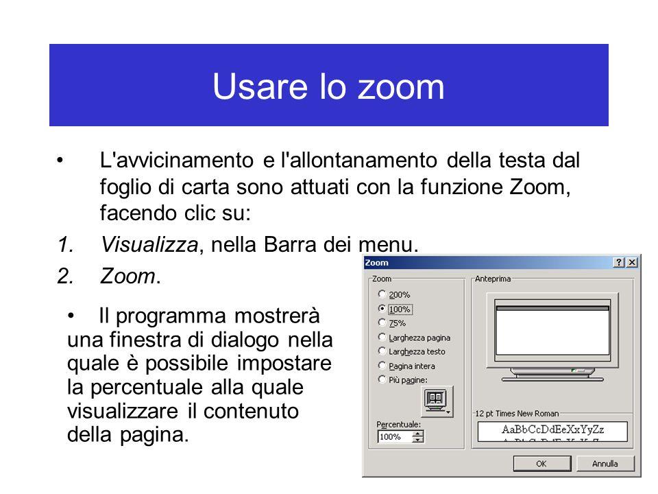 Usare lo zoom L avvicinamento e l allontanamento della testa dal foglio di carta sono attuati con la funzione Zoom, facendo clic su: