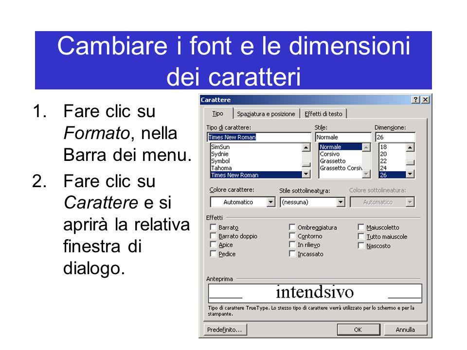 Cambiare i font e le dimensioni dei caratteri