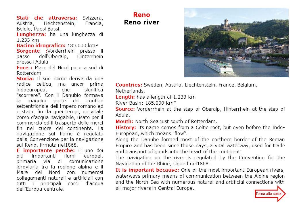 Reno Reno river Stati che attraversa: Svizzera, Austria, Liechtenstein, Francia, Belgio, Paesi Bassi.