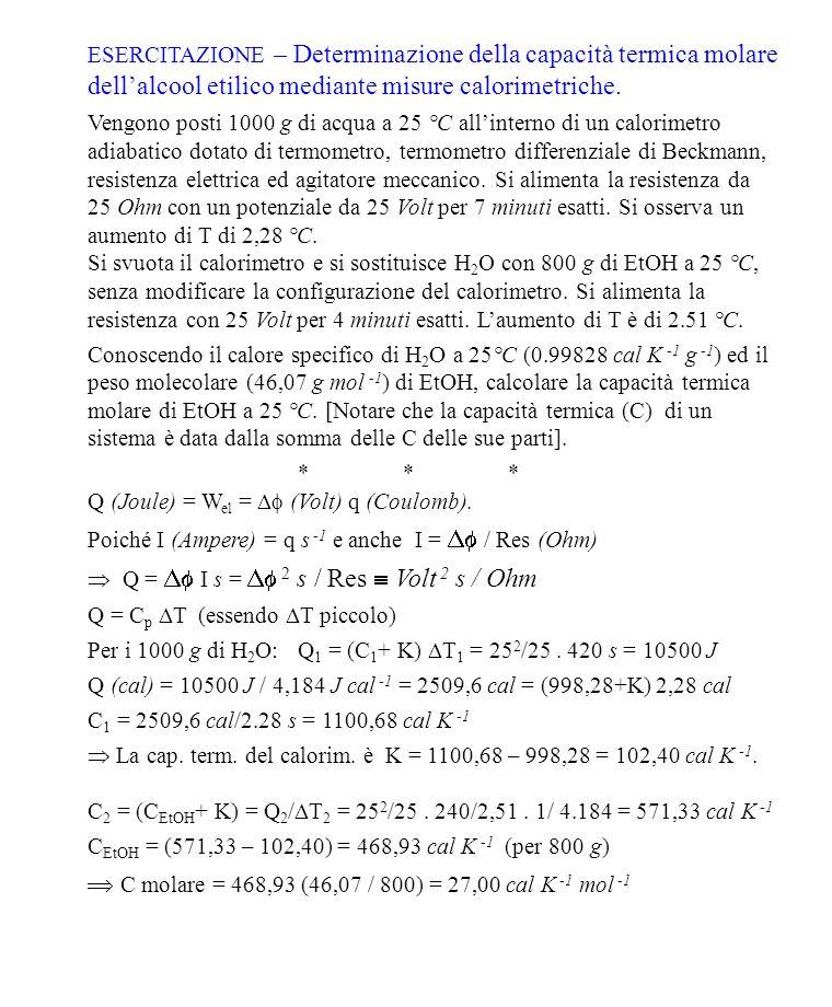  C molare = 468,93 (46,07 / 800) = 27,00 cal K -1 mol -1