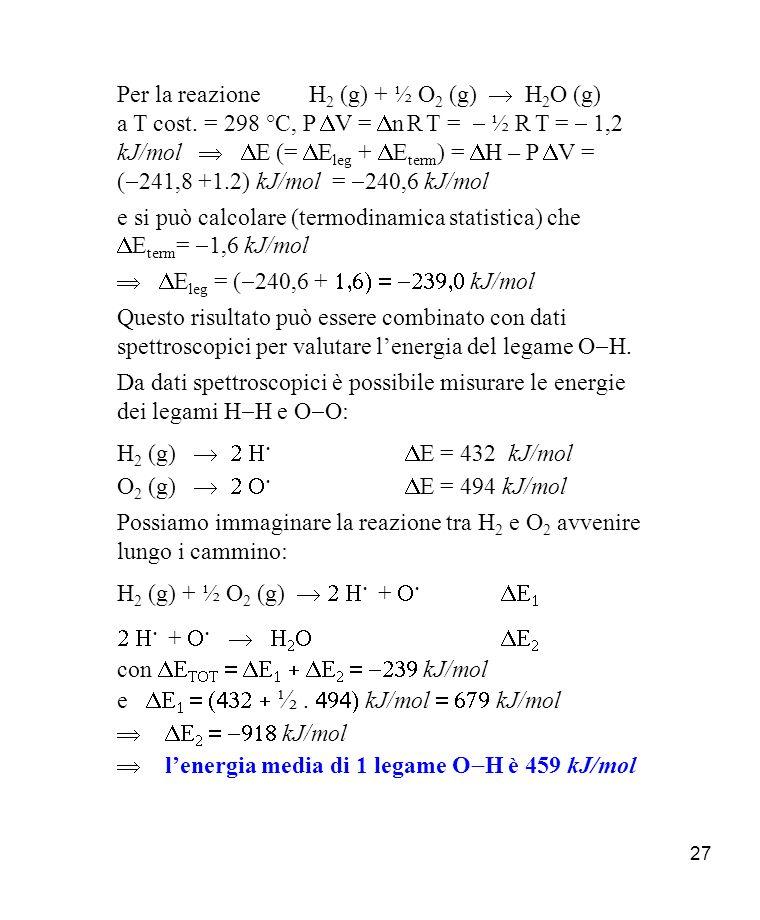 Per la reazione H2 (g) + ½ O2 (g)  H2O (g)