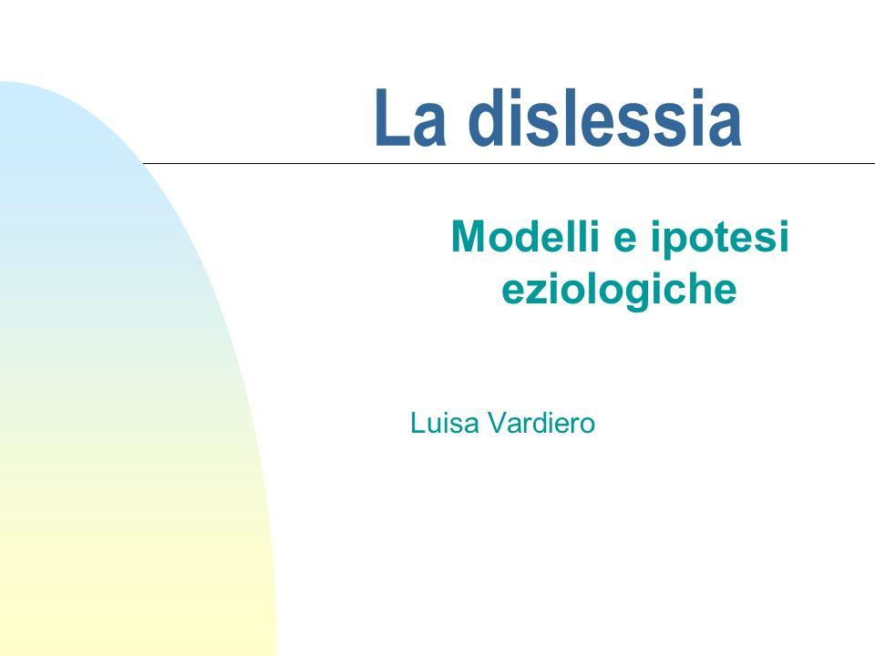 Modelli e ipotesi eziologiche Luisa Vardiero