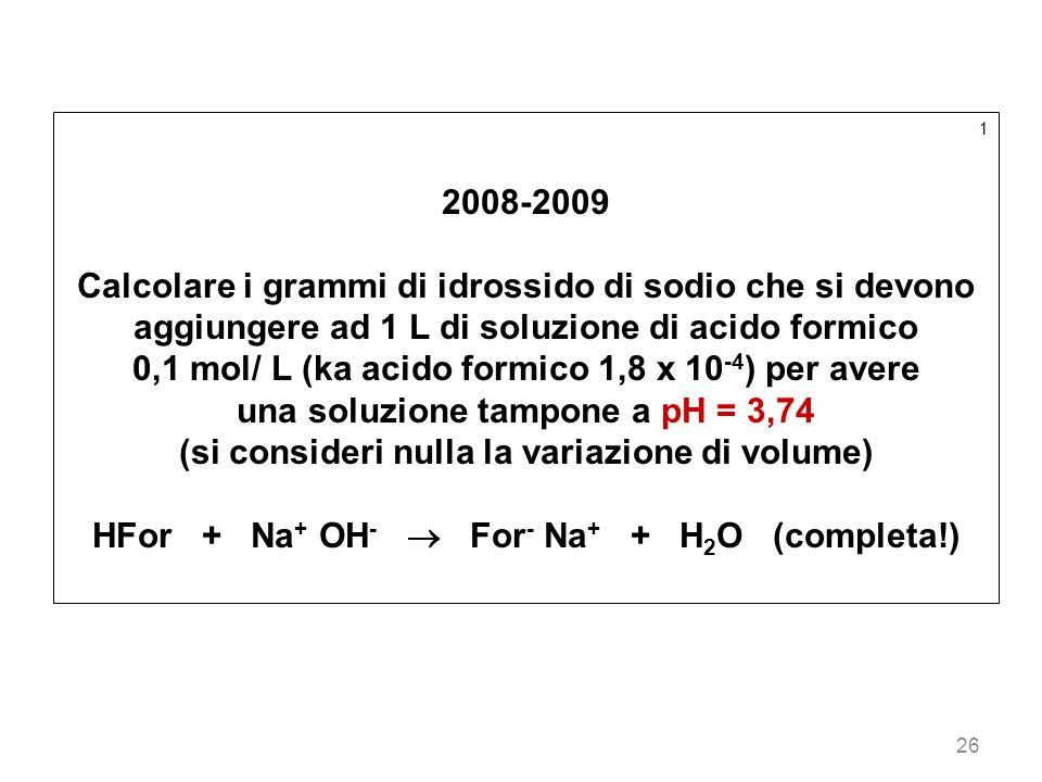 0,1 mol/ L (ka acido formico 1,8 x 10-4) per avere
