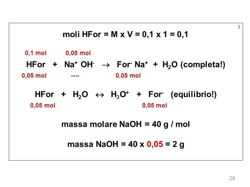 HFor + Na+ OH-  For- Na+ + H2O (completa!)