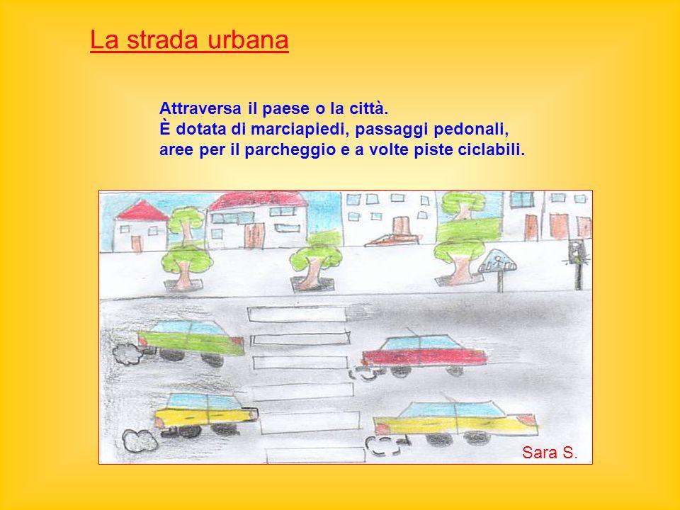 La strada urbana Attraversa il paese o la città.