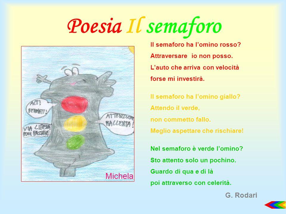 Poesia Il semaforo Michela G. Rodari Il semaforo ha l'omino rosso