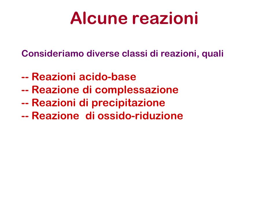 Alcune reazioni - Reazioni acido-base - Reazione di complessazione