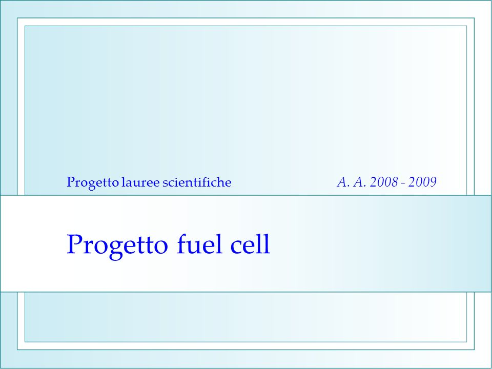Progetto lauree scientifiche A. A. 2008 - 2009