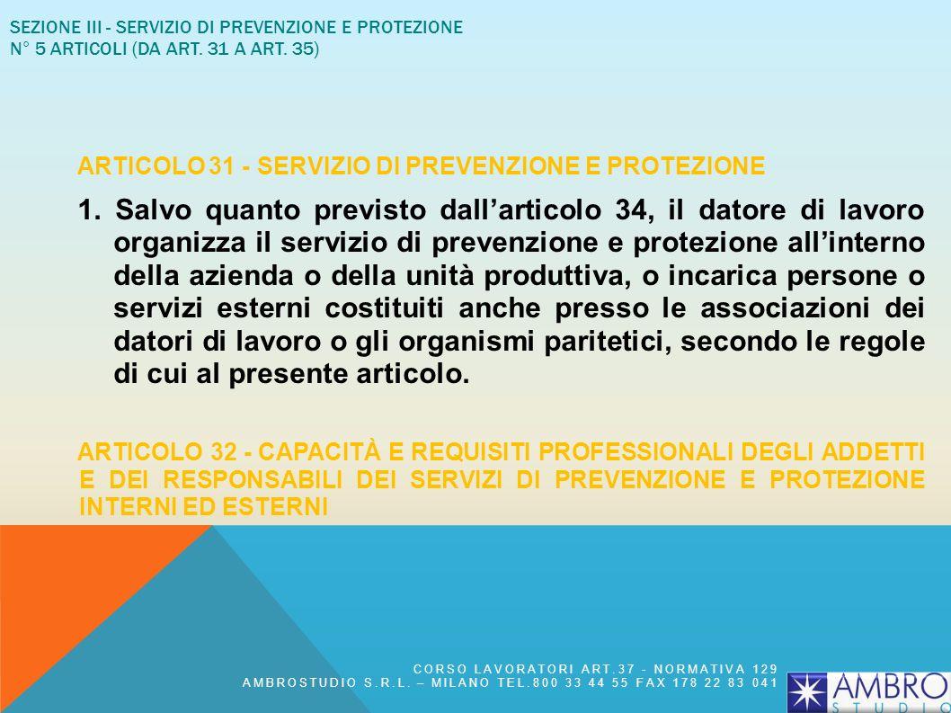 SEZIONE III - SERVIZIO DI PREVENZIONE E PROTEZIONE N° 5 articoli (da art. 31 a art. 35)