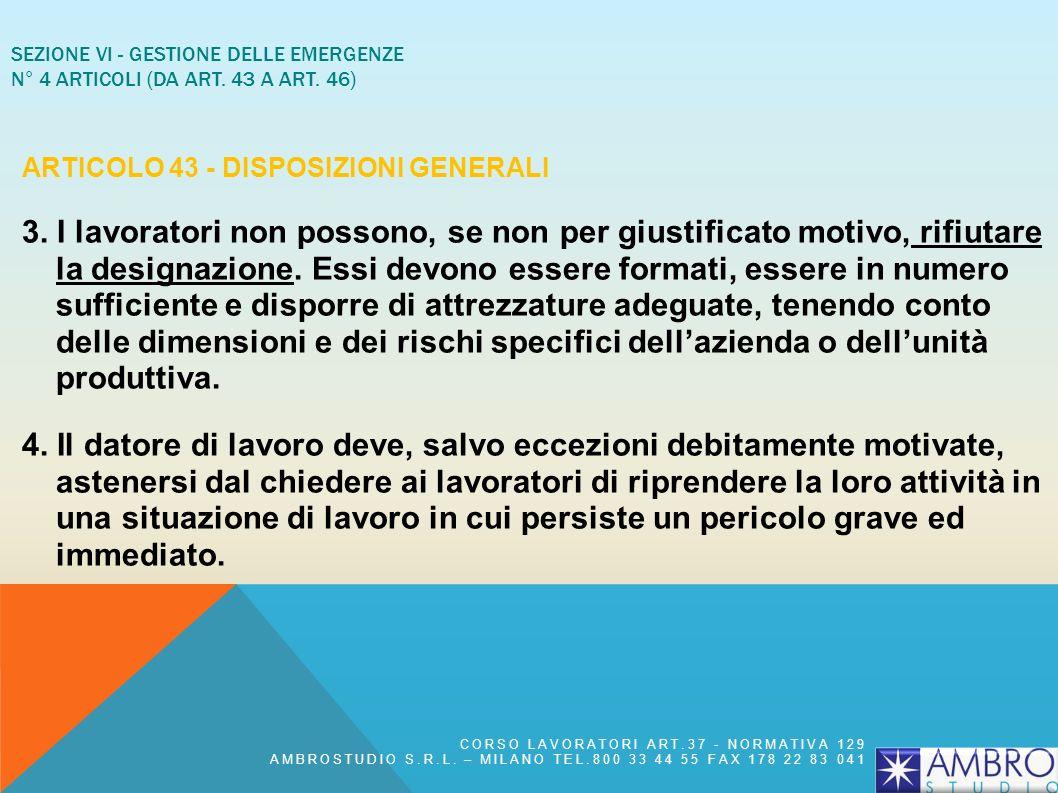 SEZIONE VI - GESTIONE DELLE EMERGENZE N° 4 articoli (da art. 43 a art