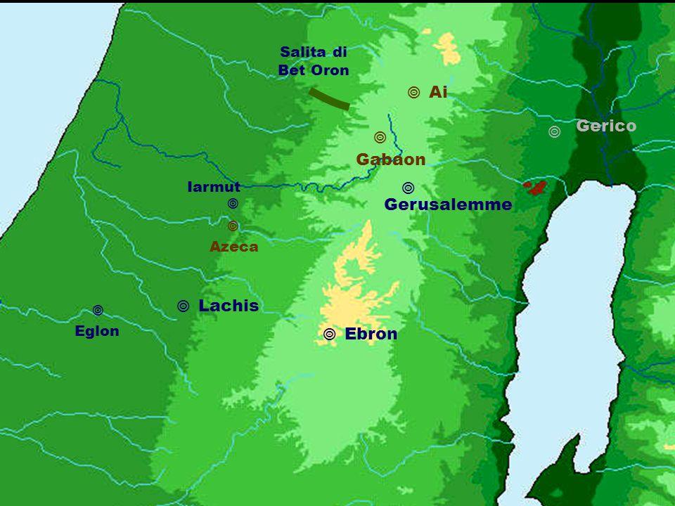 Ai Gerico  Gabaon Gerusalemme Lachis Ebron Salita di Bet Oron Iarmut