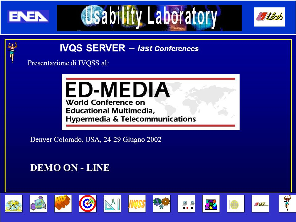 VQS IVQSS IVQS SERVER – last Conferences DEMO ON - LINE