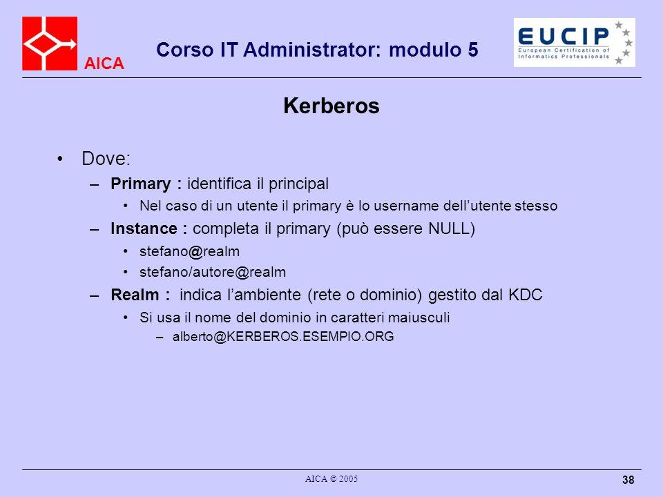 Kerberos Dove: Primary : identifica il principal