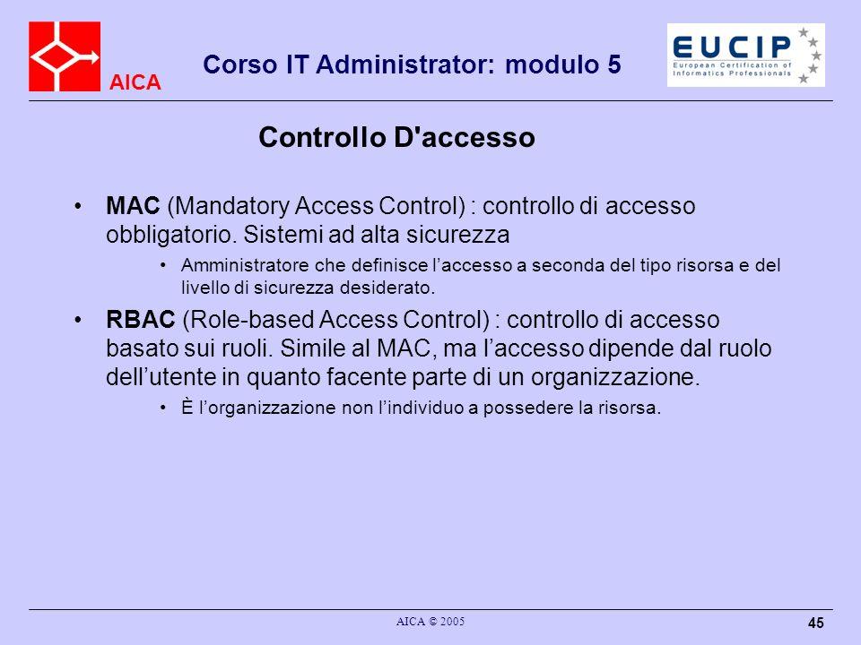 Controllo D accesso MAC (Mandatory Access Control) : controllo di accesso obbligatorio. Sistemi ad alta sicurezza.