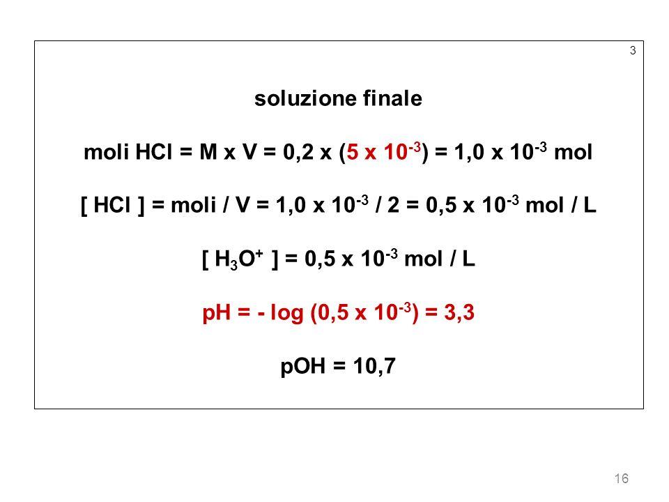 moli HCl = M x V = 0,2 x (5 x 10-3) = 1,0 x 10-3 mol