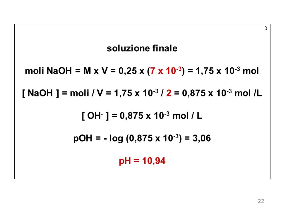 moli NaOH = M x V = 0,25 x (7 x 10-3) = 1,75 x 10-3 mol