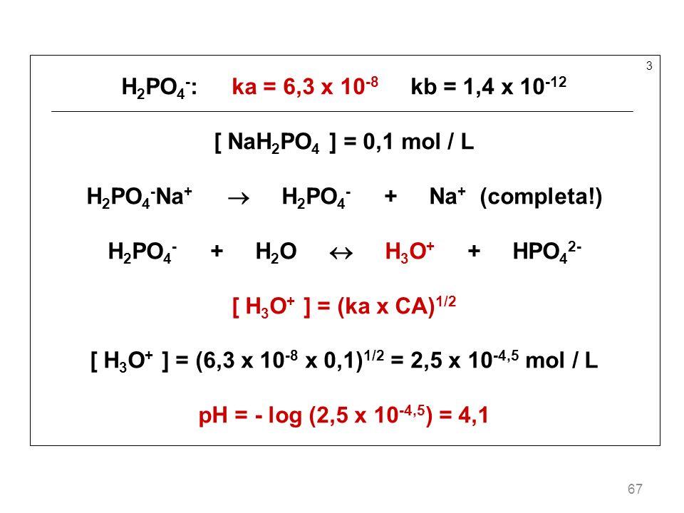 H2PO4-Na+  H2PO4- + Na+ (completa!)