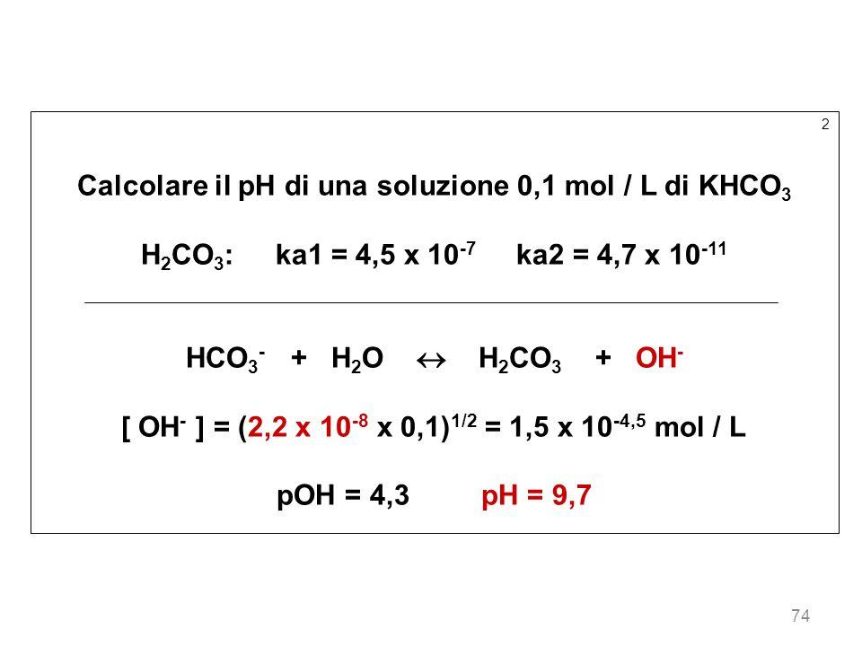 Calcolare il pH di una soluzione 0,1 mol / L di KHCO3