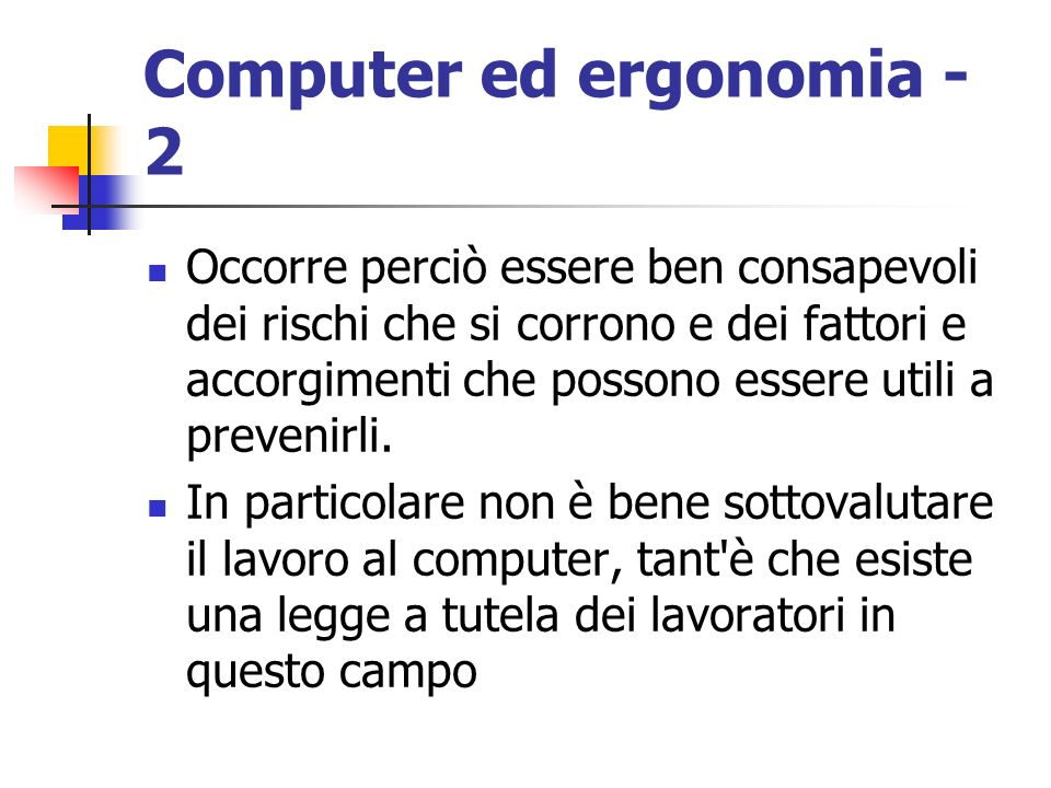 Computer ed ergonomia - 2