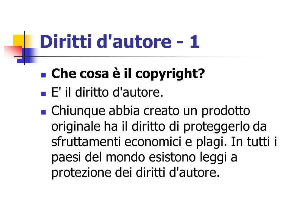 Diritti d autore - 1 Che cosa è il copyright E il diritto d autore.