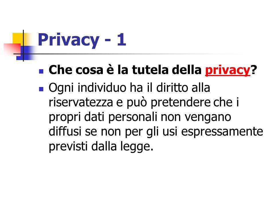 Privacy - 1 Che cosa è la tutela della privacy