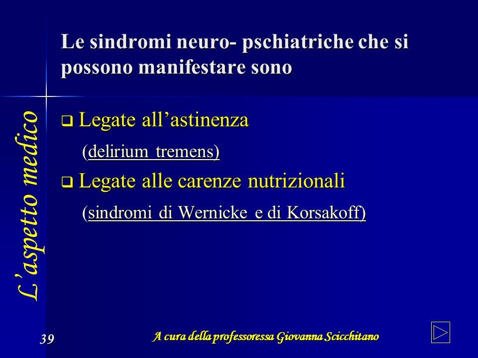Le sindromi neuro- pschiatriche che si possono manifestare sono