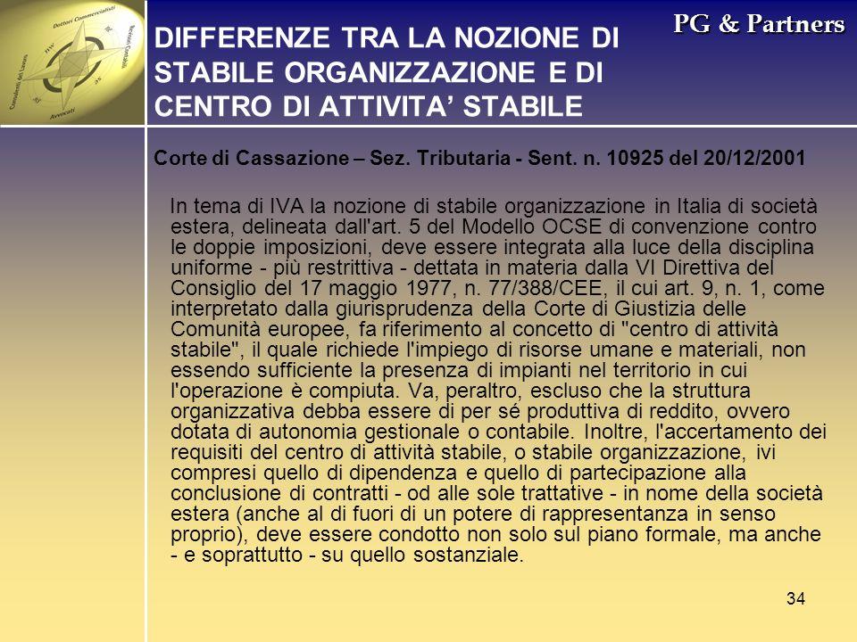 PG & Partners DIFFERENZE TRA LA NOZIONE DI STABILE ORGANIZZAZIONE E DI CENTRO DI ATTIVITA' STABILE.