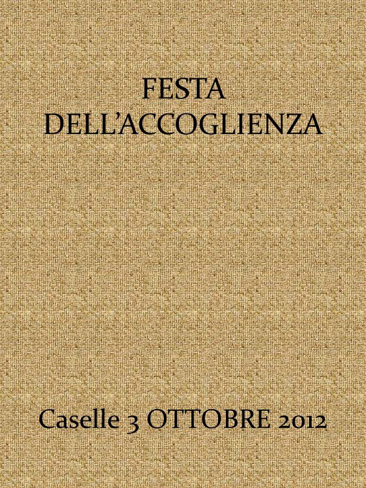 FESTA DELL'ACCOGLIENZA Caselle 3 OTTOBRE 2012