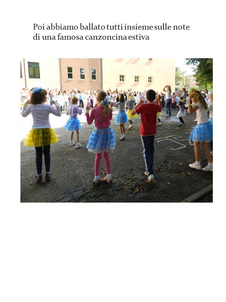 Poi abbiamo ballato tutti insieme sulle note di una famosa canzoncina estiva