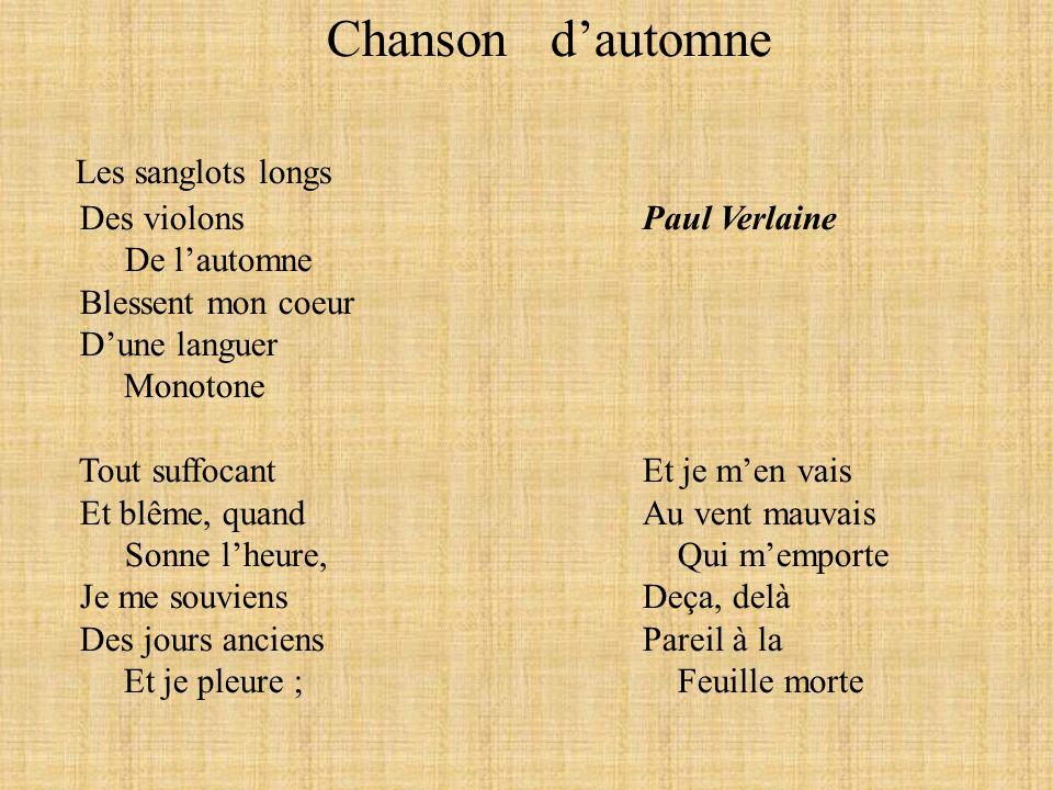 Chanson d'automne Les sanglots longs Des violons Paul Verlaine