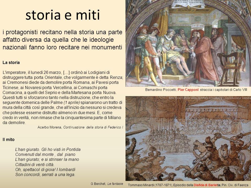 storia e miti i protagonisti recitano nella storia una parte affatto diversa da quella che le ideologie nazionali fanno loro recitare nei monumenti.